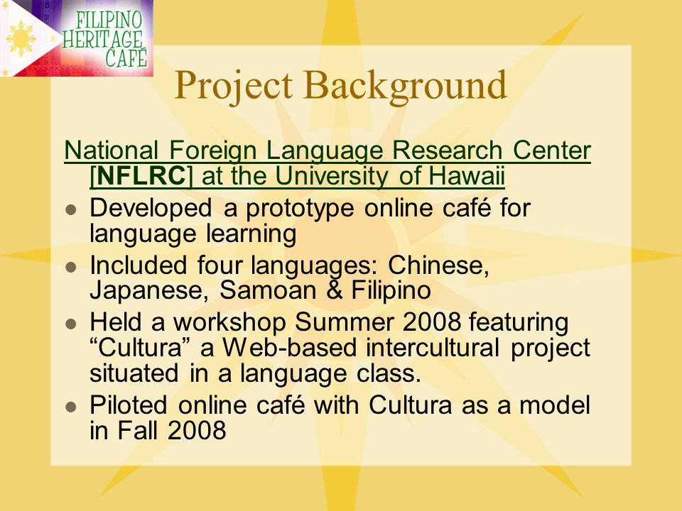 Project Background National Foreign Language Research Center [NFLRC] at the University of Hawaii.